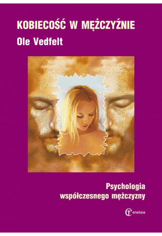 Promocja: Kobiecość w mężczyźnie. Psychologia współczesnego mężczyzny