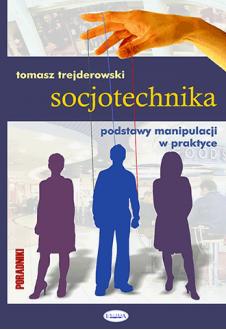 Promocja: Socjotechnika. Podstawy manipulacji w praktyce