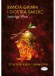 Bracia Grimm i Siostra Śmierć. O sztuce życia i umierania