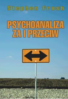 Psychoanaliza - za i przeciw