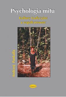 Psychologia mitu. Kultury tradycyjne a współczesność