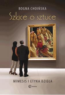Szkice o sztuce. Mimesis i etyka dzieła