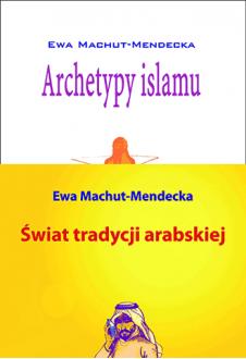 Archetypy islamu + Świat tradycji arabskiej