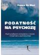 Podatność na psychozę. Psychoanalityczne rozważania o naturze i terapii stanu psychotycznego
