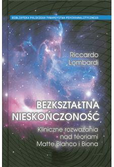Bezkształtna nieskończoność. Kliniczne rozważania nad teoriami Matte Blanco i Biona