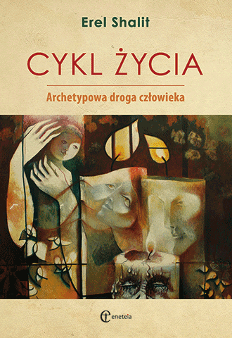 Cykl życia. Archetypowa droga człowieka