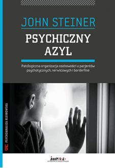 Psychiczny azyl. Patologiczna organizacja osobowości u pacjentów