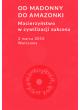 """""""Od madonny do amazonki"""" XXIII Forum Inspiracji Jungowskich"""