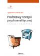Promocja: Podstawy terapii psychoanalitycznej. Teoria i praktyka