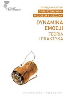 Dynamika emocji. Teoria i praktyka.