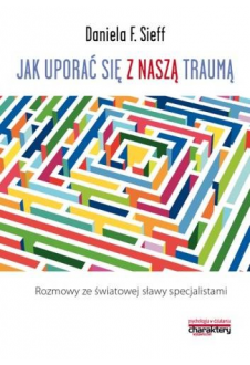 Jak uporać się z naszą traumą