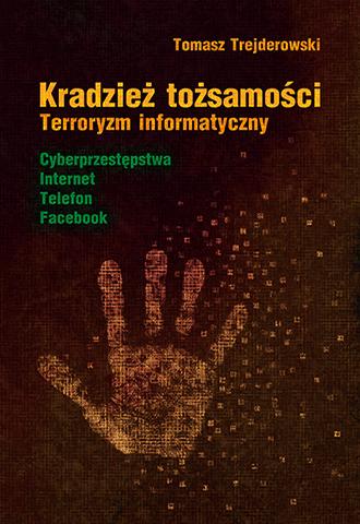 Promocja: Kradzież tożsamości. Terroryzm informatyczny