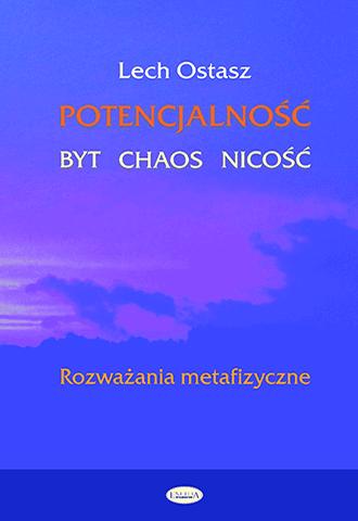Promocja: Potencjalność - Byt - Chaos - Nicość. Rozważania metafizyczne