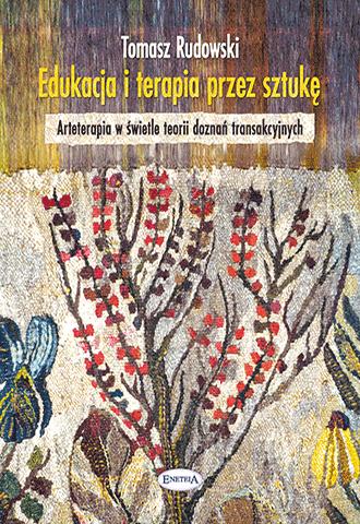 Promocja: Edukacja i terapia przez sztukę. Arteterapia w świetle teorii doznań transakcyjnych