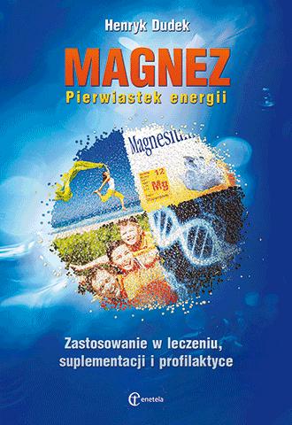 Magnez. Pierwiastek energii (wyd. III, twarda oprawa)