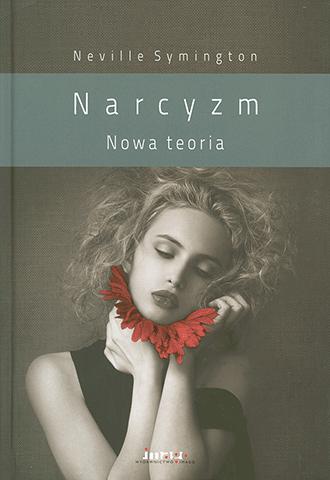 Promocja: Narcyzm. Nowa teoria (wyd. II)