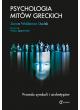 Psychologia mitów greckich. Prawda symboli i archetypów