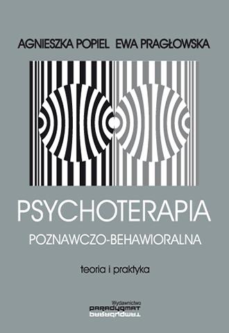 Promocja: Psychoterapia poznawczo-behawioralna. Teoria i praktyka
