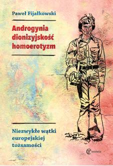 Promocja: Androgynia, dionizyjskość, homoerotyzm. Niezwykłe wątki europejskiej tożsamości