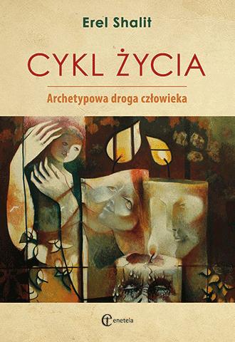 Promocja: Cykl życia. Archetypowa droga człowieka