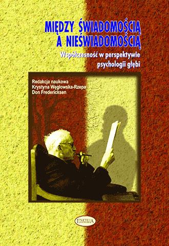 Promocja: Między świadomością a nieświadomością. Współczesność w perspektywie psychologii głębi
