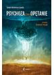 Psychoza czy opętanie. Psychologia jungowska wobec wyzwań cywilizacji – PRZEDSPRZEDAŻ