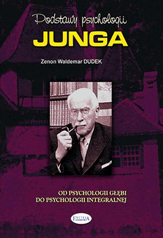 Promocja: Podstawy psychologii Junga. Od psychologii głębi do psychologii integralnej
