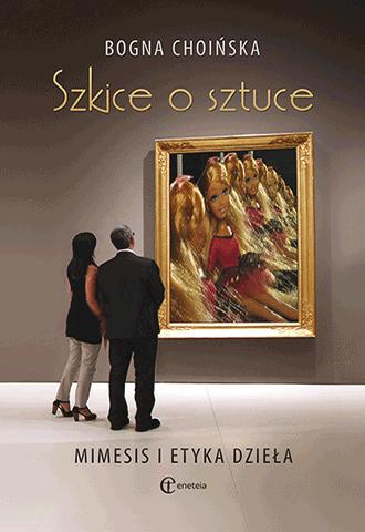 Promocja: Szkice o sztuce. Mimesis i etyka dzieła
