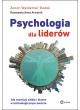 Psychologia dla liderów. Jak rozwijać siebie i biznes w technologicznym świecie