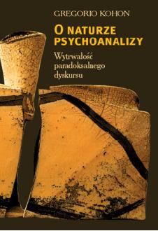 O naturze psychoanalizy. Wytrwałość paradoksalnego dyskursu