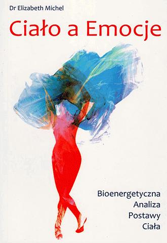 Ciało a Emocje. Bioenergetyczna Analiza Postawy Ciała
