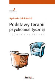 Podstawy terapii psychoanalitycznej. Teoria i praktyka