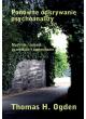 Ponowne odkrywanie psychoanalizy. Myślenie i śnienie, uczenie się i zapominanie