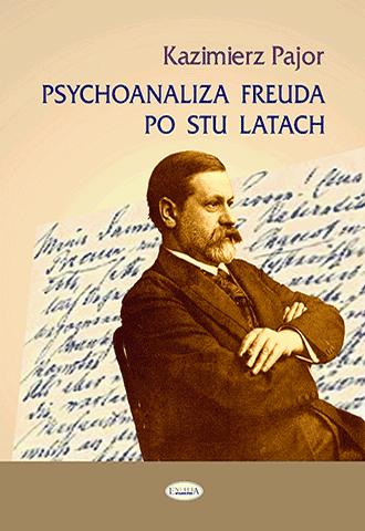 Psychoanaliza Freuda po stu latach