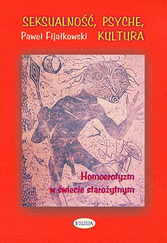 Seksualność, psyche, kultura. Homoerotyzm w świecie starożytnym