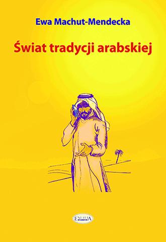Świat tradycji arabskiej (wyd. II)