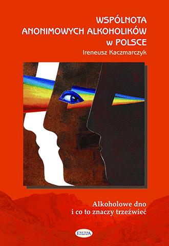 Wspólnota Anonimowych Alkoholików w Polsce. Alkoholowe dno i co to znaczy trzeźwieć