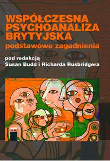 Współczesna psychoanaliza brytyjska. Podstawowe zagadnienia