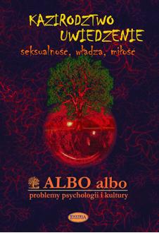 ALBO albo Kazirodztwo - Uwiedzenie 3/2005