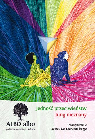 ALBO albo Jedność przeciwieństw. Jung nieznany 3-4/2011