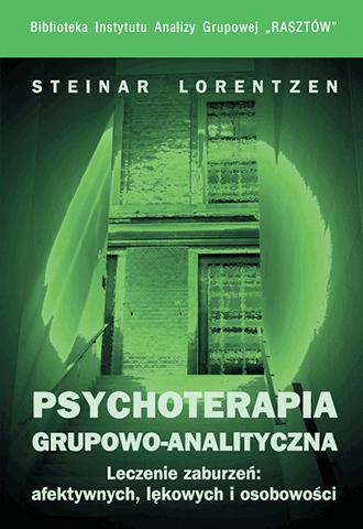 Psychoterapia grupowo-analityczna. Leczenie zaburzeń: afektywnych, lękowych i osobowości
