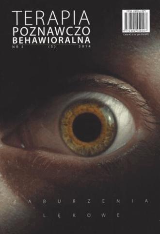 Zaburzenia lękowe. Terapia Poznawczo-Behawioralna 3/2014
